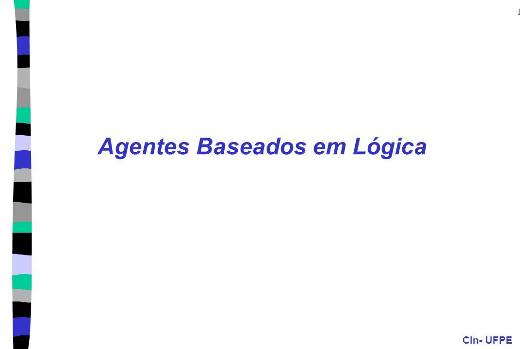 CIn- UFPE 1 Agentes Baseados em Lógica