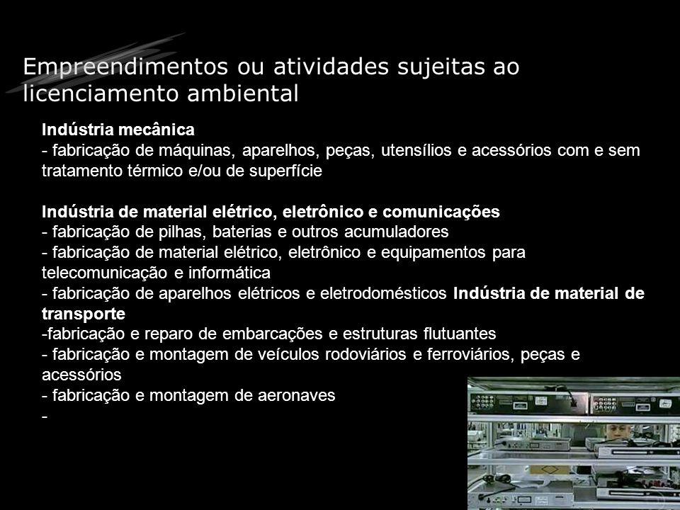 Quais são as atividades sujeitas ao Licenciamento Ambiental.
