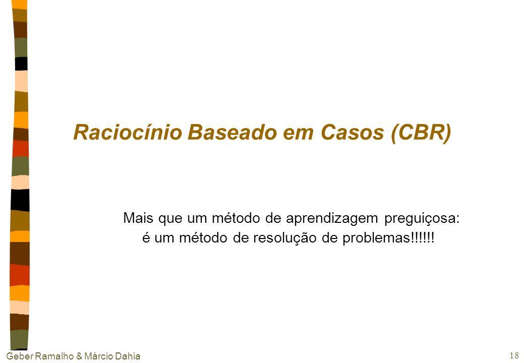 Geber Ramalho & Márcio Dahia 17 Regressão localmente ponderada nFunção de aproximação mais comum nEscolher i que minimiza a soma dos quadrados dos err