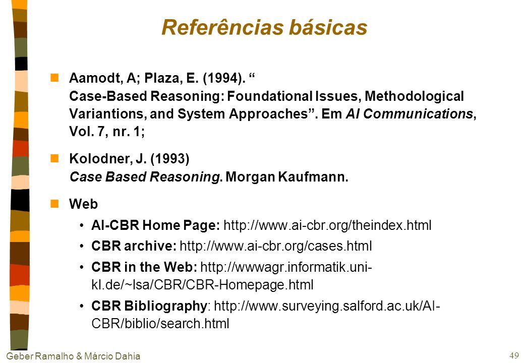 Geber Ramalho & Márcio Dahia 48 Balanço entre aprendizado guloso e preguiçoso nGuloso Generaliza função de classificação Aproximação global Treinament