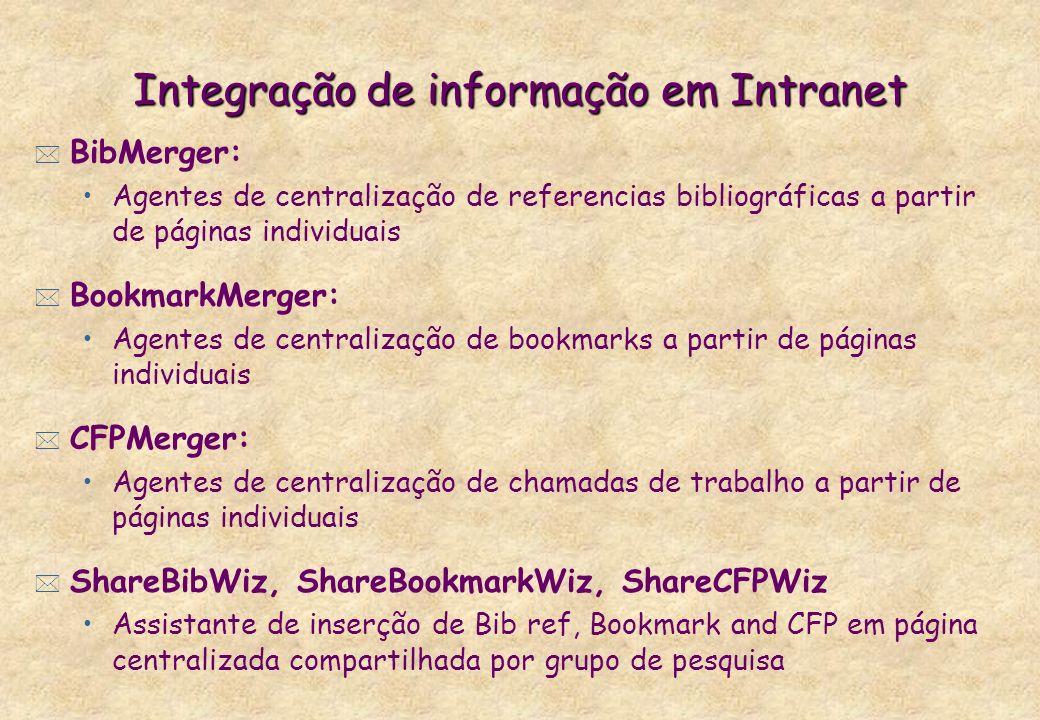 Integração de informação em Intranet * BibMerger: Agentes de centralização de referencias bibliográficas a partir de páginas individuais * BookmarkMer