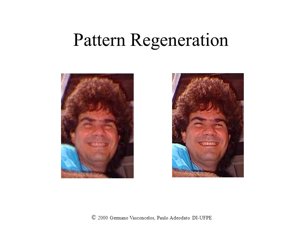 © 2000 Germano Vasconcelos, Paulo Adeodato DI-UFPE Pattern Regeneration