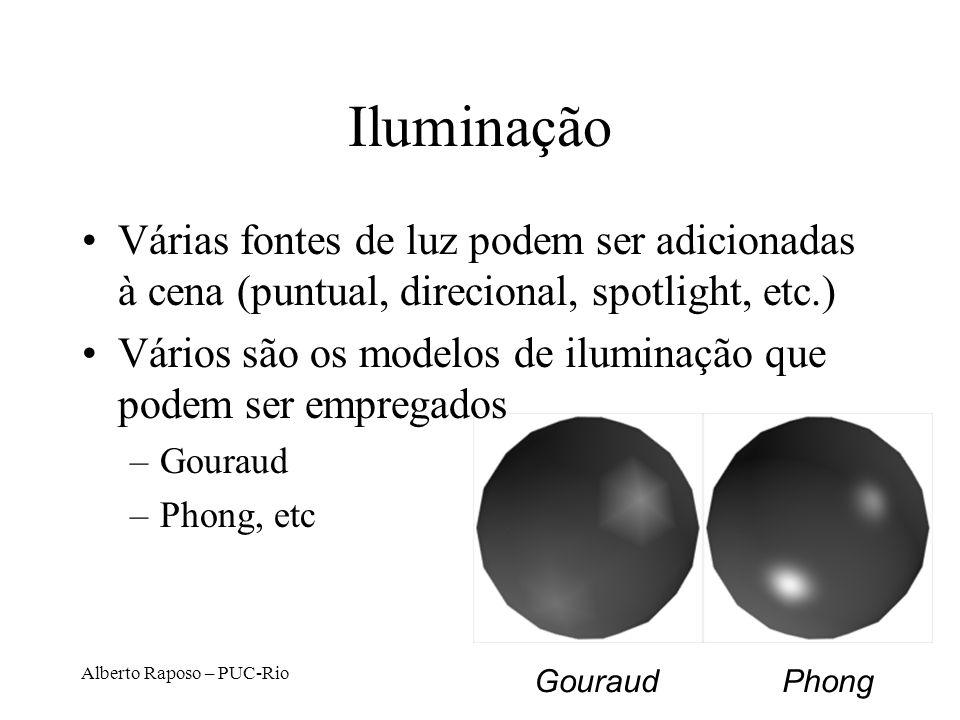 Alberto Raposo – PUC-Rio Gouraud Phong Iluminação Várias fontes de luz podem ser adicionadas à cena (puntual, direcional, spotlight, etc.) Vários são os modelos de iluminação que podem ser empregados –Gouraud –Phong, etc