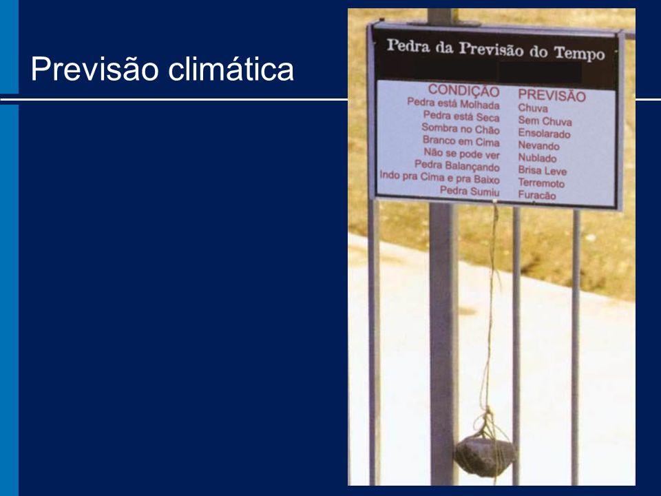 Globais: todo o planeta, resolução de 100-300 km Regionais: área limitada, resolução de 20-60 km Previsão climática Modelos atmosféricos