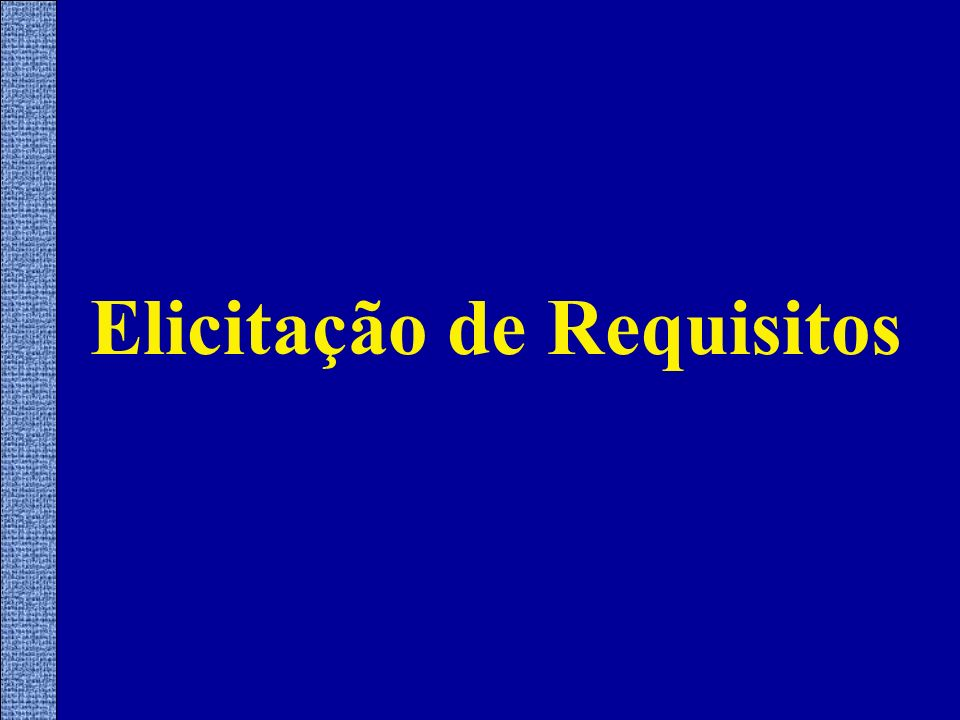 QFD (Quality Function Deployment) Métodos de Elicitação de Requisitos JAD (Joint Application Development) Inquiry Cycle
