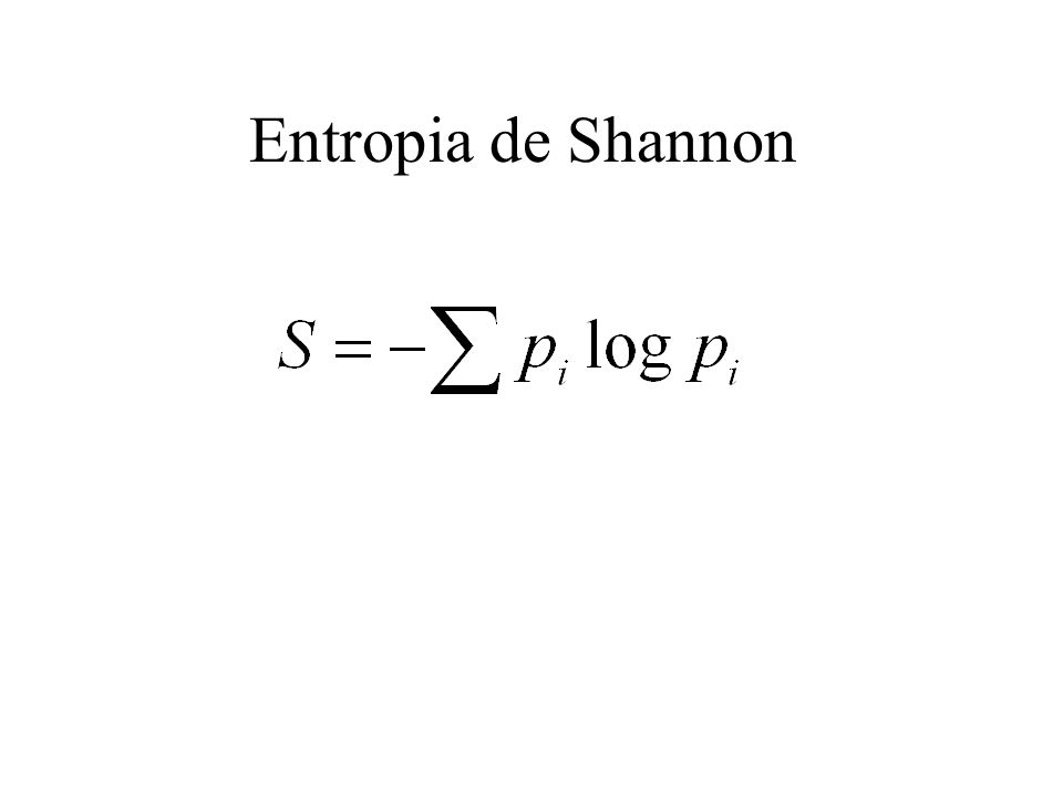 Propriedade de aditividade Sejam P1 e P2 duas distribuições de probabilidades e sejam S1 e S2 as suas respectivas entropias associadas.