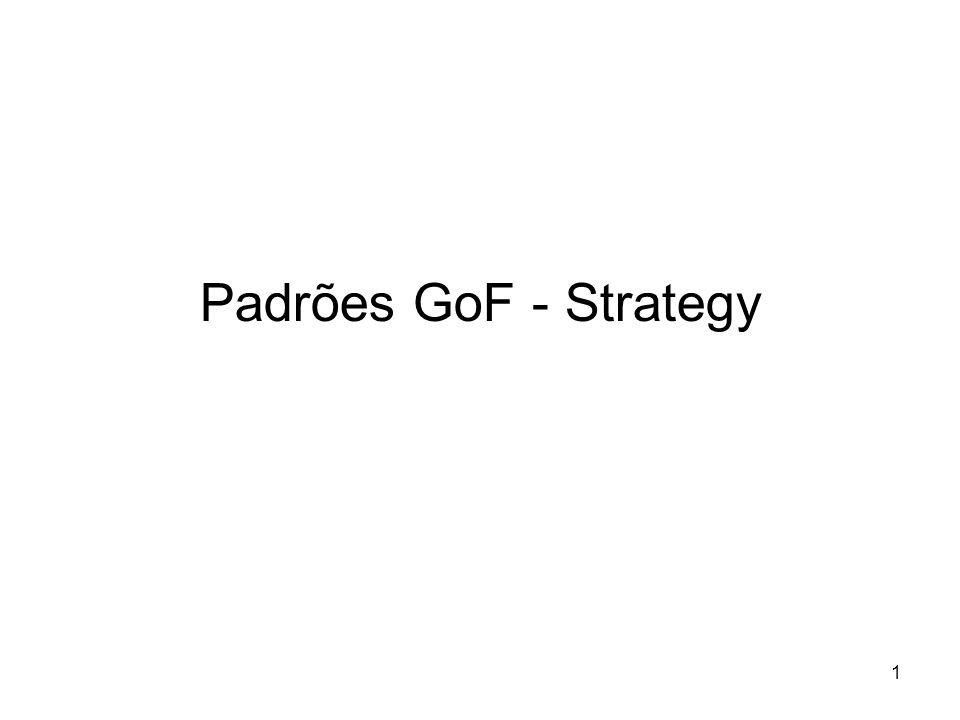 1 Padrões GoF - Strategy