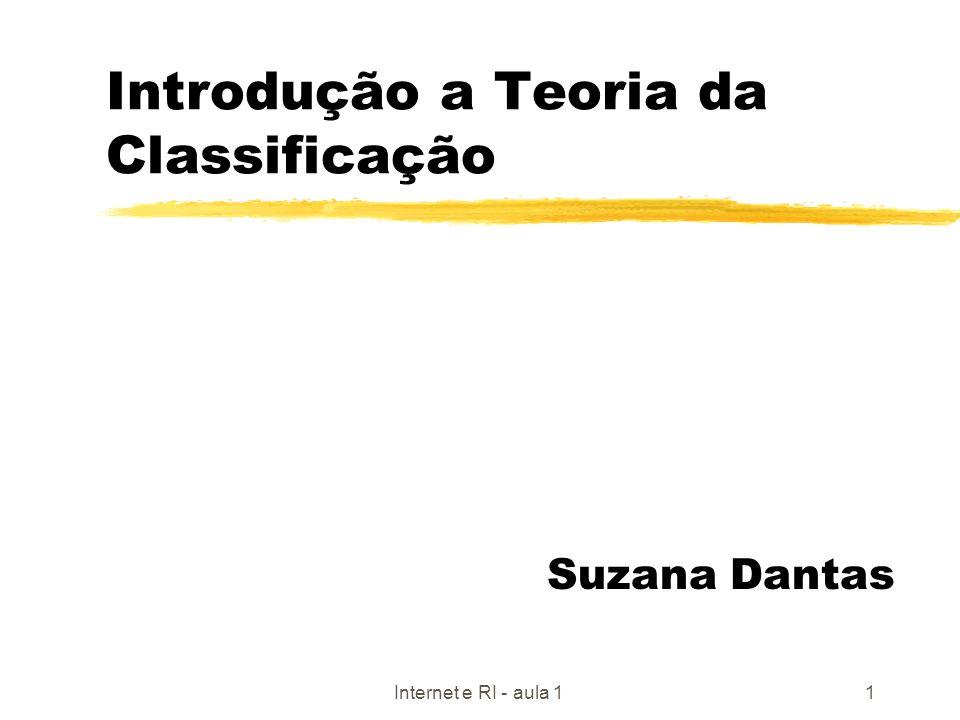 Internet e RI - aula 11 Introdução a Teoria da Classificação Suzana Dantas