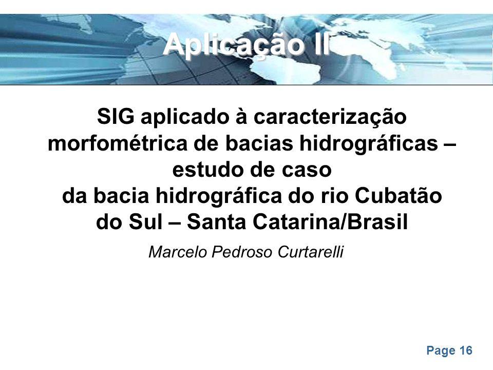Page 16 SIG aplicado à caracterização morfométrica de bacias hidrográficas – estudo de caso da bacia hidrográfica do rio Cubatão do Sul – Santa Catari