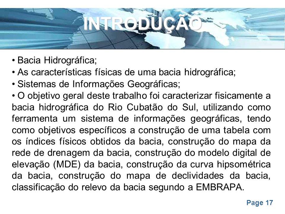 Page 17 INTRODUÇÃO Bacia Hidrográfica; As características físicas de uma bacia hidrográfica; Sistemas de Informações Geográficas; O objetivo geral des