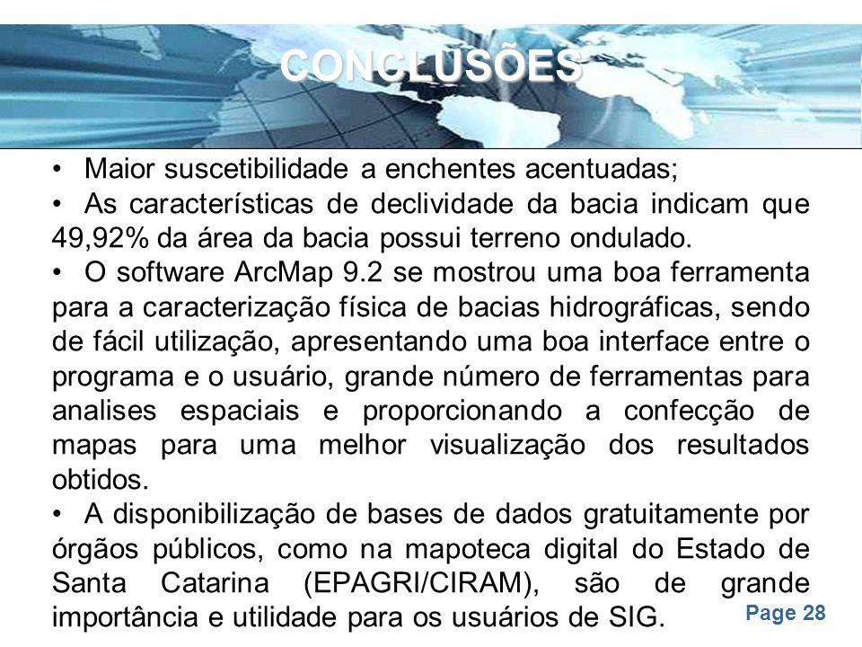Page 28 CONCLUSÕES Maior suscetibilidade a enchentes acentuadas; As características de declividade da bacia indicam que 49,92% da área da bacia possui