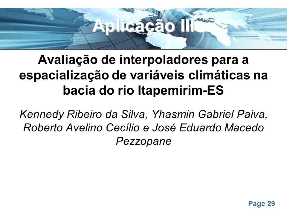 Page 29 Aplicação III Avaliação de interpoladores para a espacialização de variáveis climáticas na bacia do rio Itapemirim-ES Kennedy Ribeiro da Silva