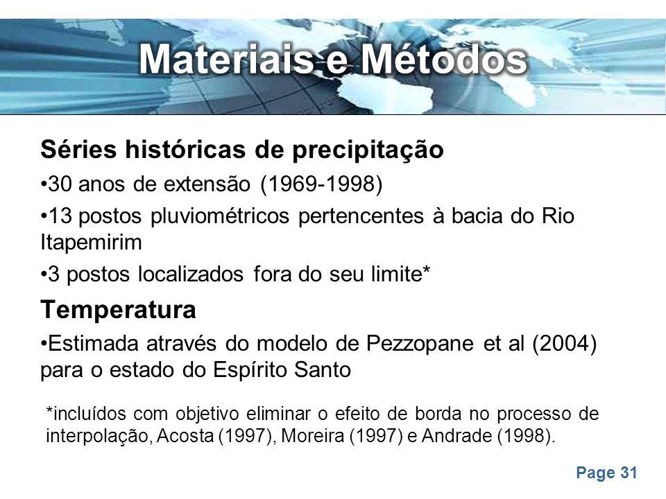 Page 31 Séries históricas de precipitação 30 anos de extensão (1969-1998) 13 postos pluviométricos pertencentes à bacia do Rio Itapemirim 3 postos loc