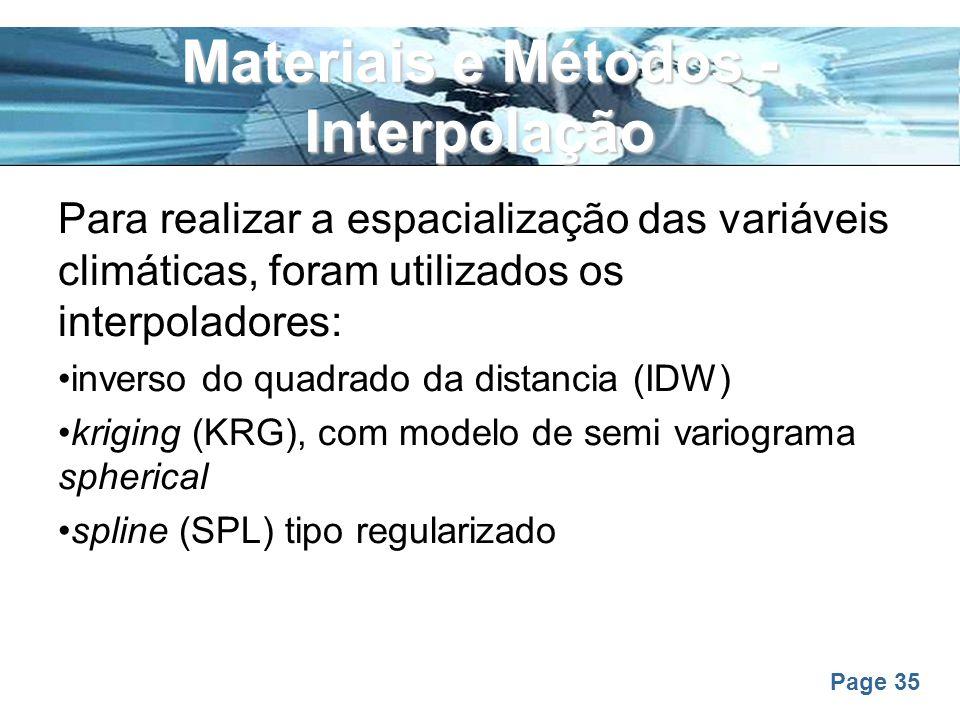 Page 35 Materiais e Métodos - Interpolação Para realizar a espacialização das variáveis climáticas, foram utilizados os interpoladores: inverso do qua