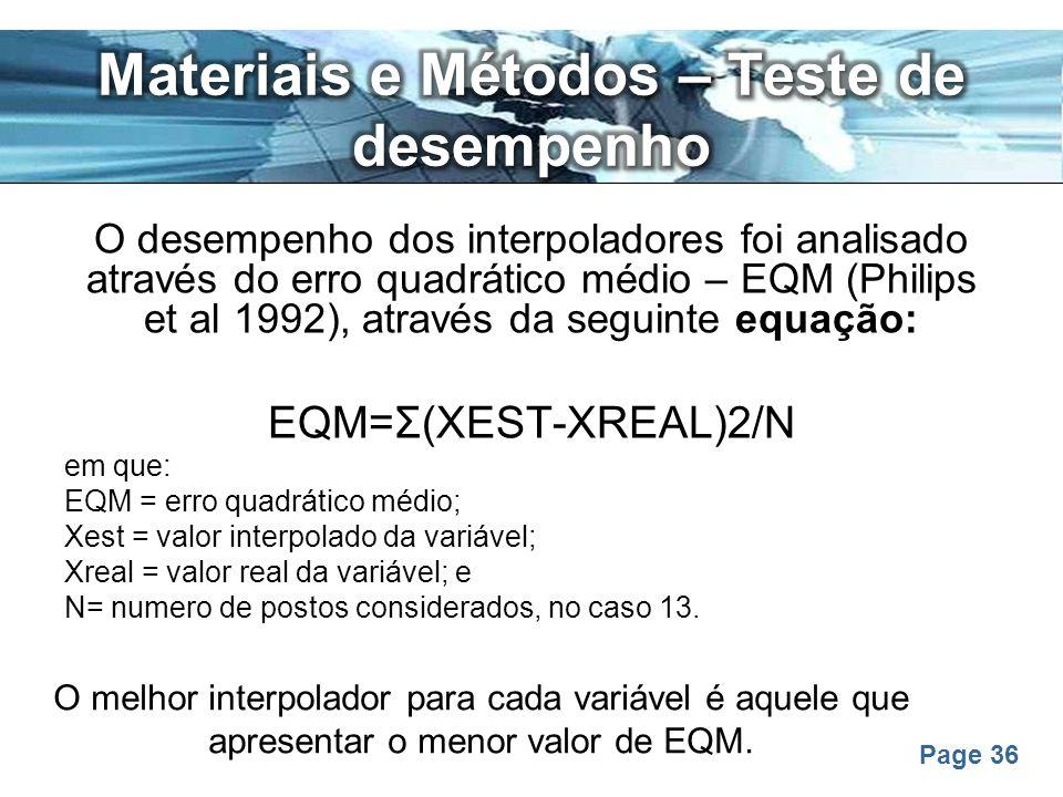 Page 36 O desempenho dos interpoladores foi analisado através do erro quadrático médio – EQM (Philips et al 1992), através da seguinte equação: EQM=Σ(