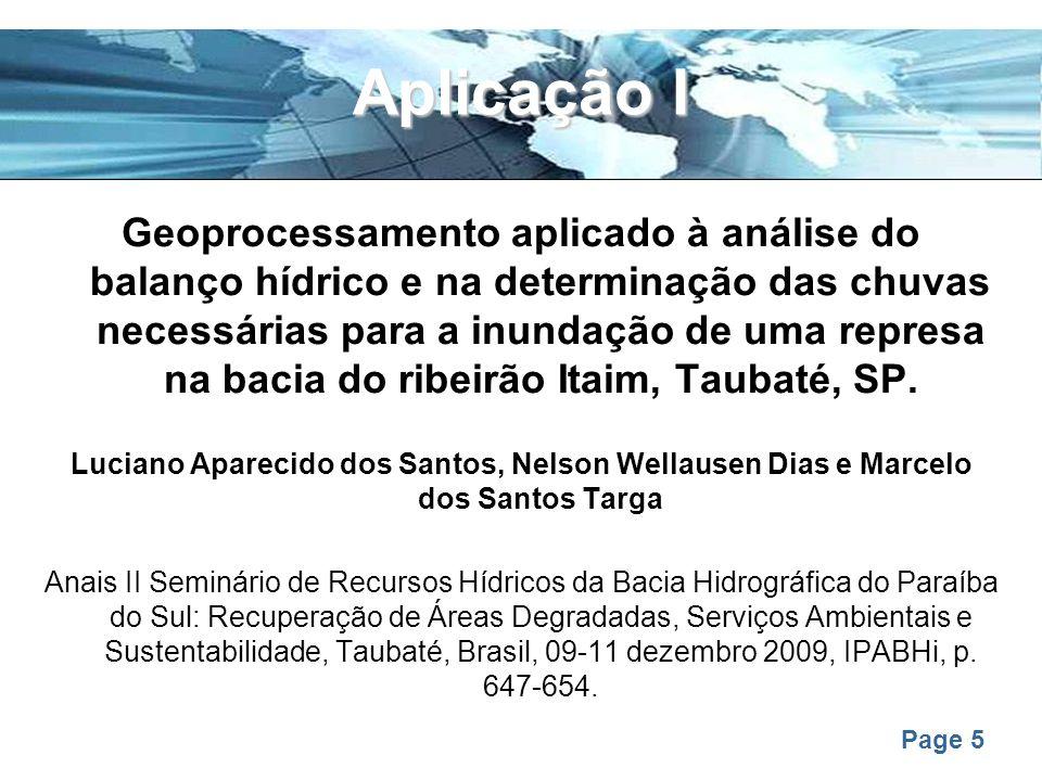 Page 6 Avaliar o balanço hídrico de Taubaté para a construção de uma represa na sub-bacia do ribeirão Itaim, tributário do rio Una e calcular o volume hídrico necessário para preenchimento dessa represa.