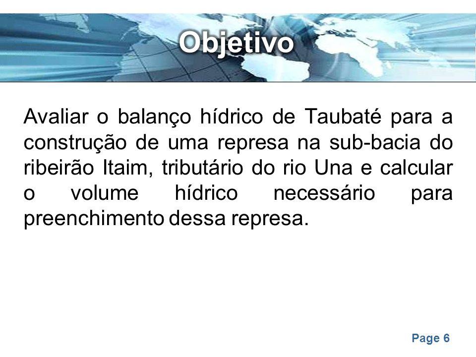 Page 6 Avaliar o balanço hídrico de Taubaté para a construção de uma represa na sub-bacia do ribeirão Itaim, tributário do rio Una e calcular o volume