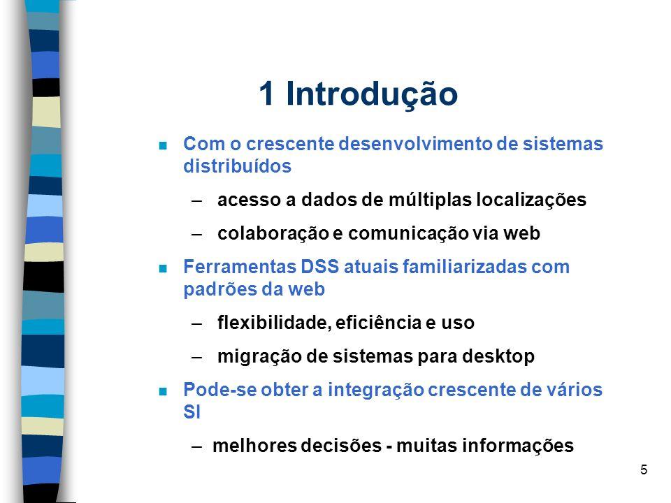 5 1 Introdução n Com o crescente desenvolvimento de sistemas distribuídos – acesso a dados de múltiplas localizações – colaboração e comunicação via w