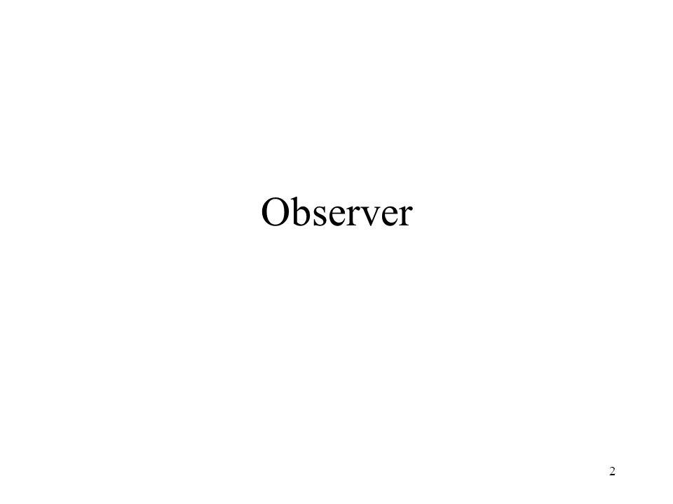 3 Existem situações onde diversos objetos mudam seu estado de acordo com a mudança de estado de outro objeto.