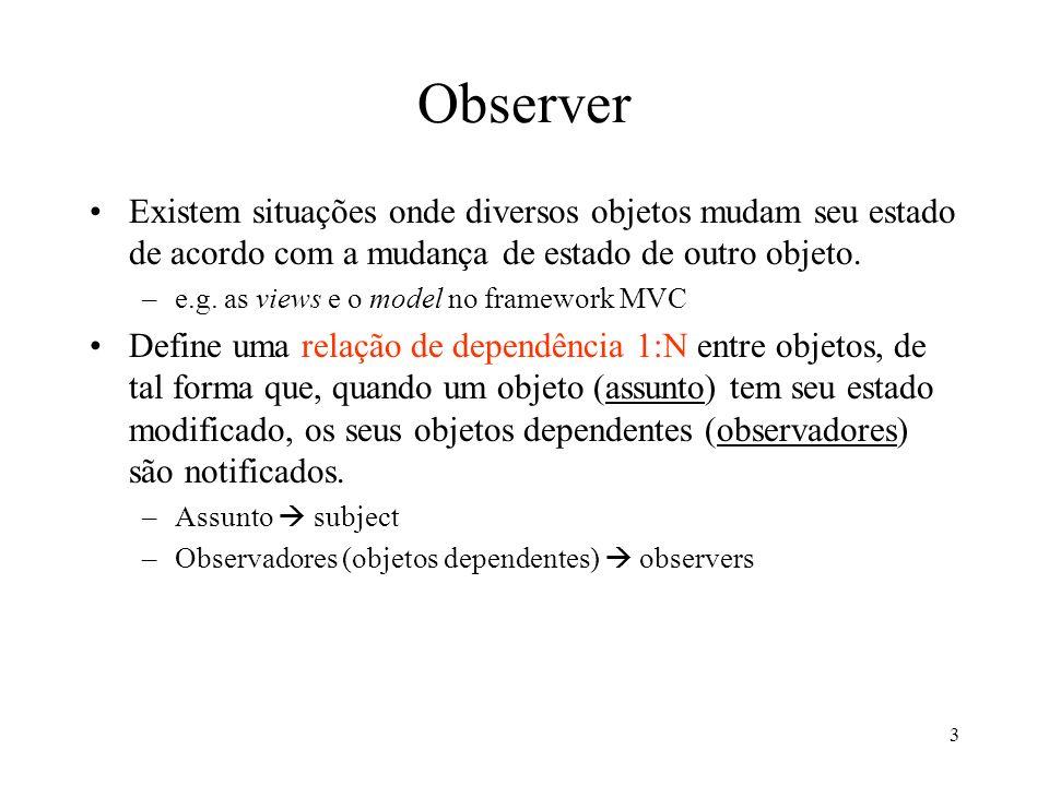 4 Observer (motivação) Exemplo clássico