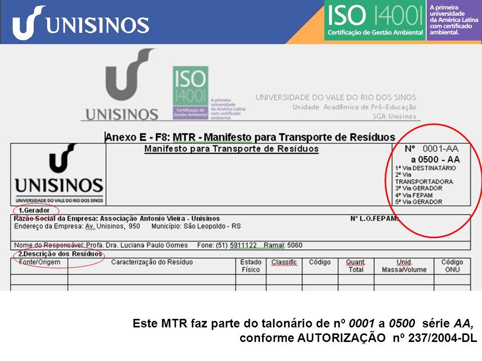 Este MTR faz parte do talonário de nº 0001 a 0500 série AA, conforme AUTORIZAÇÃO nº 237/2004-DL