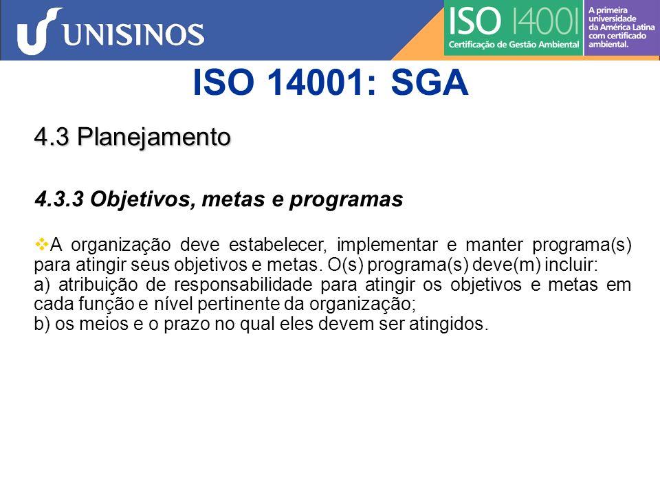 ISO 14001: SGA 4.4 Implementação e operação 4.4.1 Recursos, funções, responsabilidades e autoridades A administração deve assegurar a disponibilidade de recursos essenciais para estabelecer, implementar, manter e melhorar o sistema da gestão ambiental.