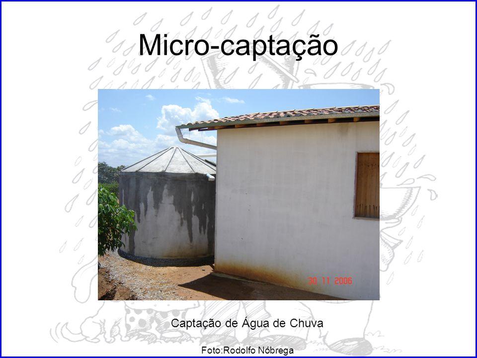 Micro-captação Captação de Água de Chuva Foto:Rodolfo Nóbrega