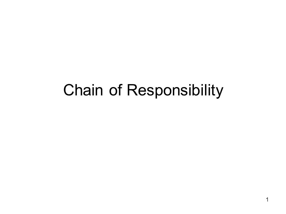 1 Chain of Responsibility
