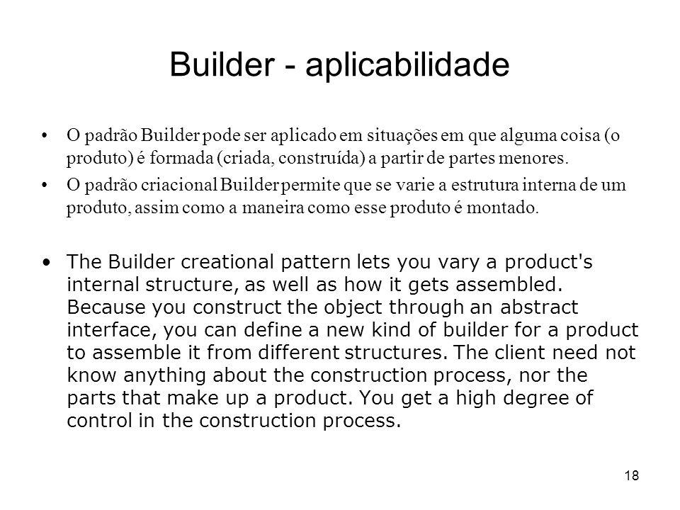 19 Builder (exemplo livro GoF) Leitor para documentos RTF que exporta para vários formatos.