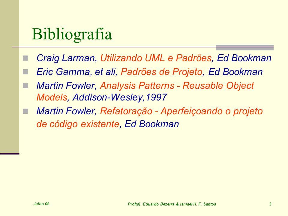 Julho 06 Prof(s).Eduardo Bezerra & Ismael H. F. Santos 4 Livros Core Java 2, Cay S.