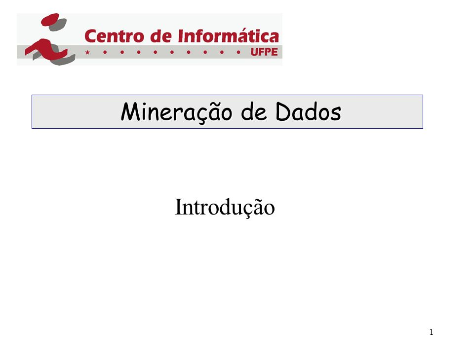 1 Mineração de Dados Mineração de Dados Introdução