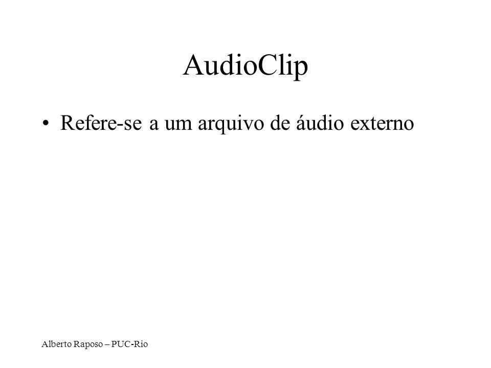 Alberto Raposo – PUC-Rio AudioClip Refere-se a um arquivo de áudio externo