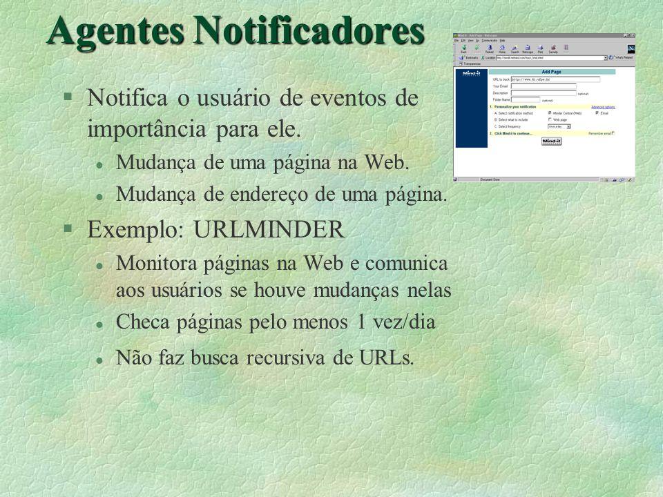 Agentes Notificadores §Notifica o usuário de eventos de importância para ele.