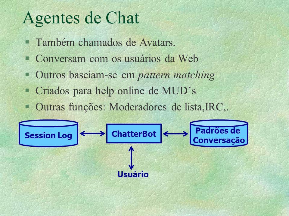 Agentes de Chat §Também chamados de Avatars.