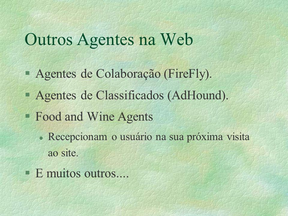 Outros Agentes na Web §Agentes de Colaboração (FireFly).