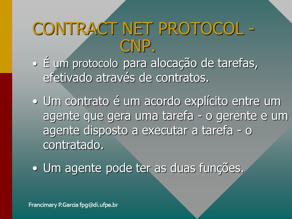 Francimary P.Garcia fpg@di.ufpe.br CONTRACT NET PROTOCOL - CNP.