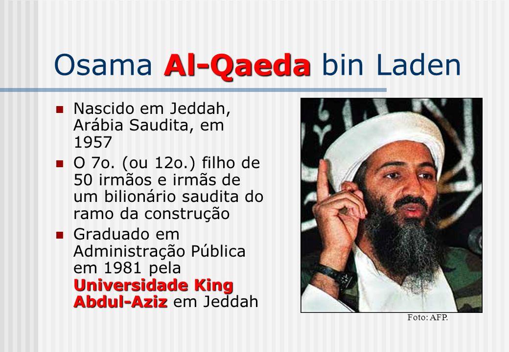 Al-Qaeda Osama Al-Qaeda bin Laden Nascido em Jeddah, Arábia Saudita, em 1957 O 7o. (ou 12o.) filho de 50 irmãos e irmãs de um bilionário saudita do ra