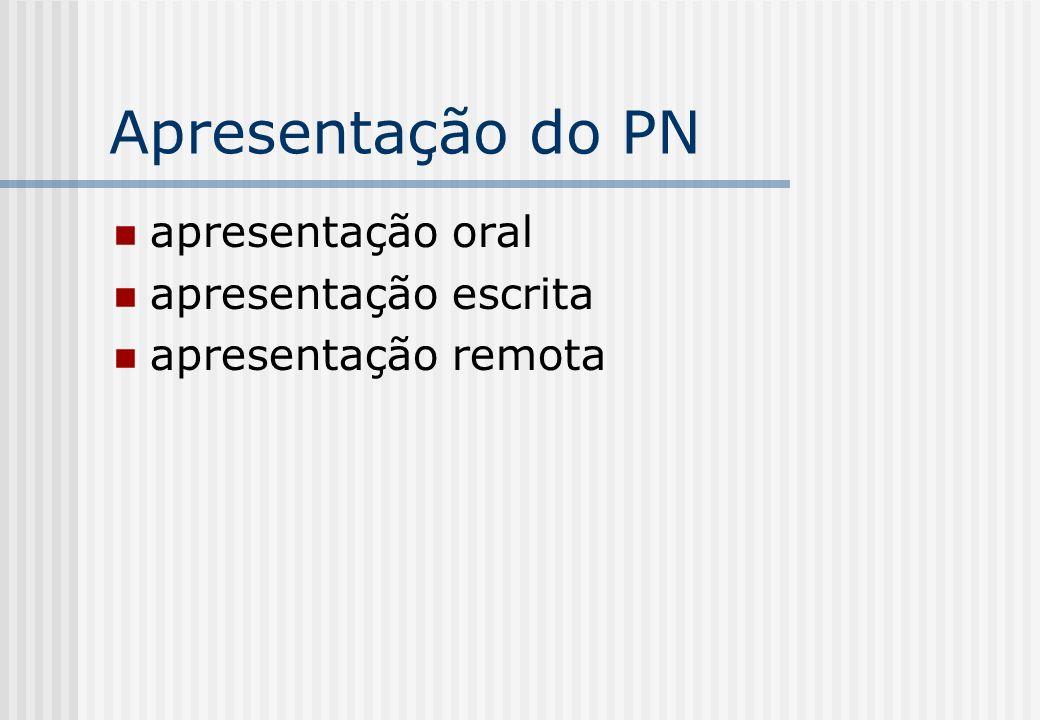 Apresentação do PN apresentação oral apresentação escrita apresentação remota