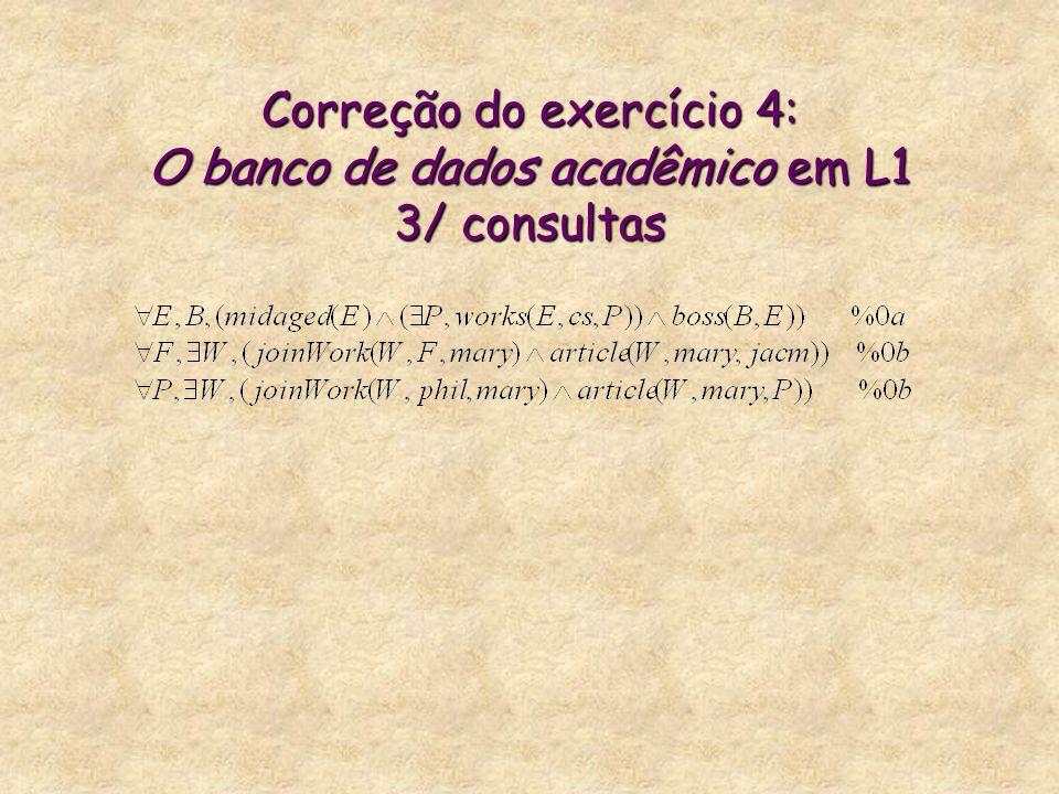 Correção do exercício 4: O banco de dados acadêmico em L1 3/ consultas