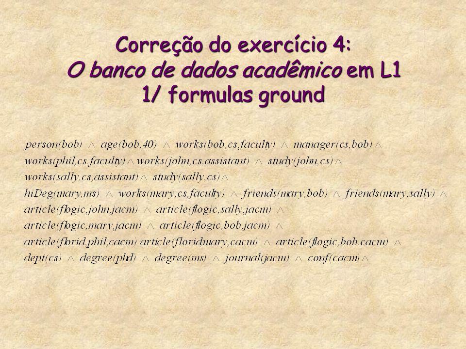Correção do exercício 4: O banco de dados acadêmico em L1 2/ formulas quantificadas