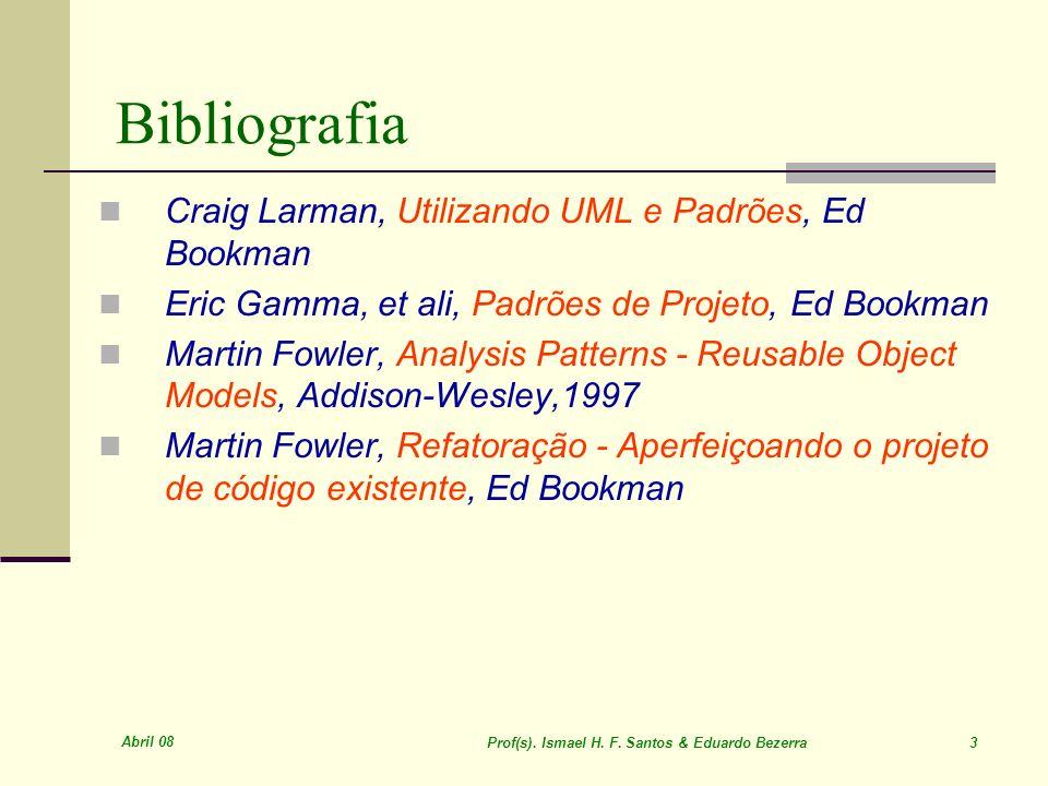 Abril 08 Prof(s).Ismael H. F. Santos & Eduardo Bezerra 4 Livros Core Java 2, Cay S.