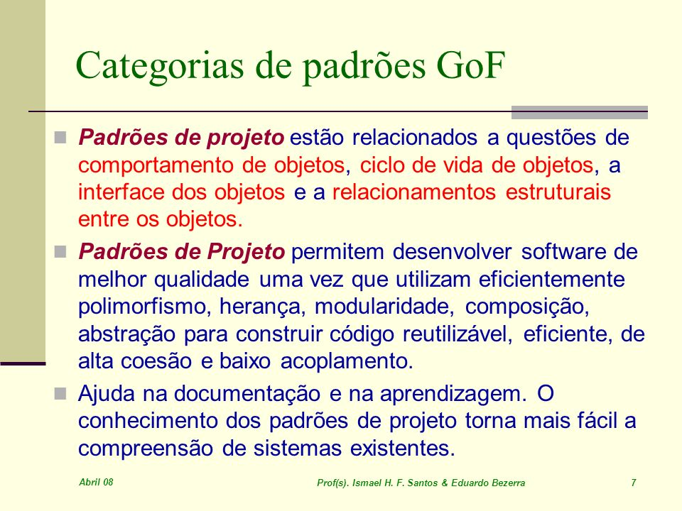 Abril 08 Prof(s). Ismael H. F. Santos & Eduardo Bezerra 108 Exemplos