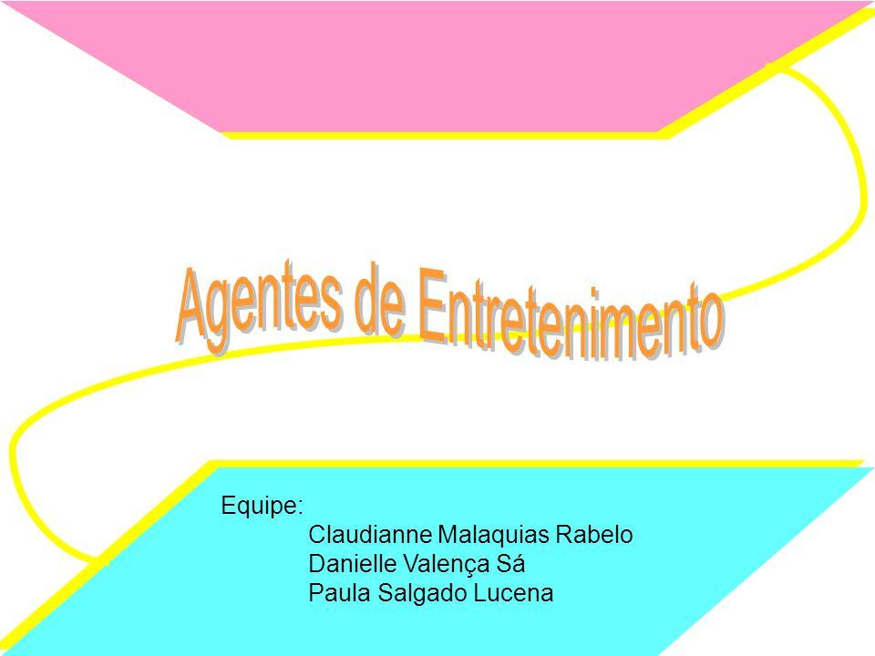 Equipe: Claudianne Malaquias Rabelo Danielle Valença Sá Paula Salgado Lucena