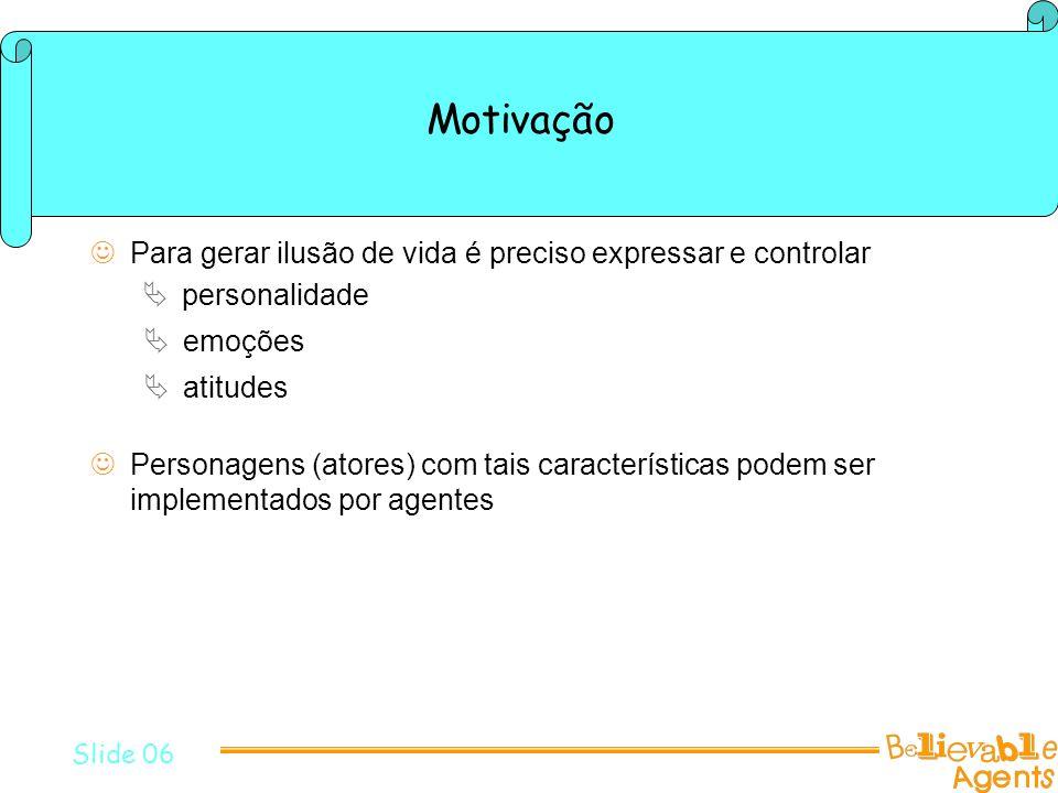 Slide 26 Arquitetura Tok Propriedades Comportamentais e Emoções Objetivos Sensoriamento Padrões e Emoções EM Objetivos Comportamentos e Ações Mundo