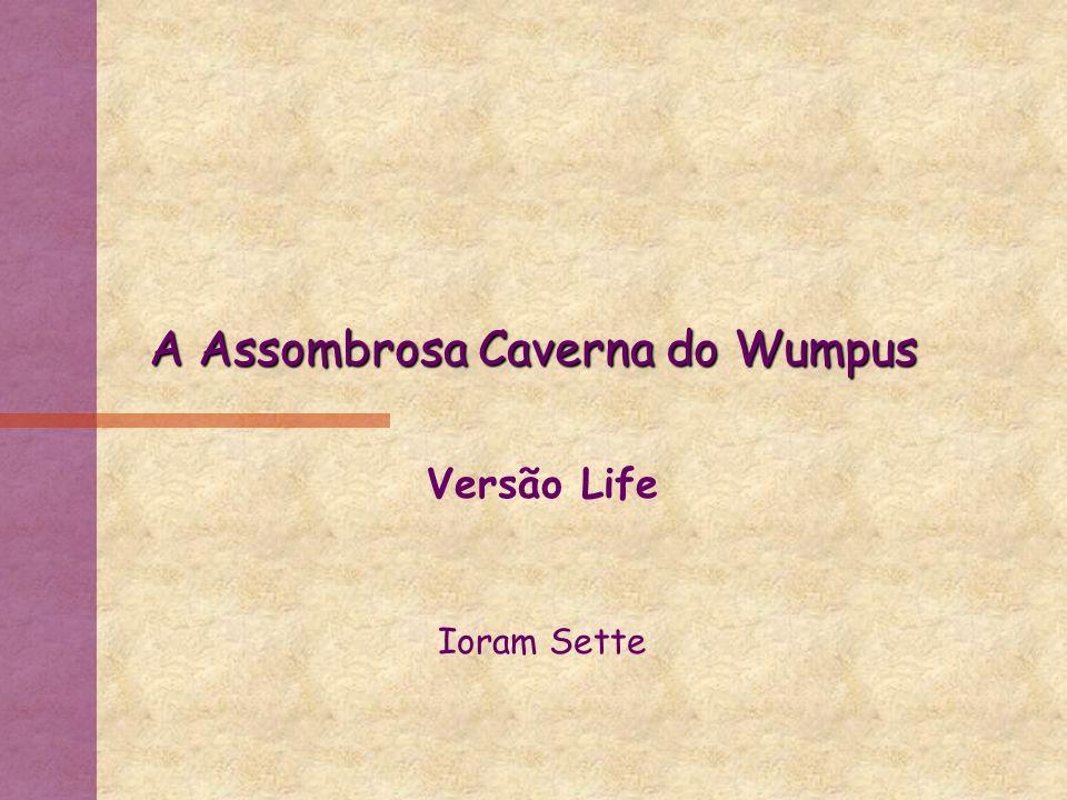 A Assombrosa Caverna do Wumpus Versão Life Ioram Sette