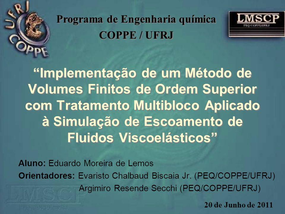 Implementação de um Método de Volumes Finitos de Ordem Superior com Tratamento Multibloco Aplicado à Simulação de Escoamento de Fluidos Viscoelásticos