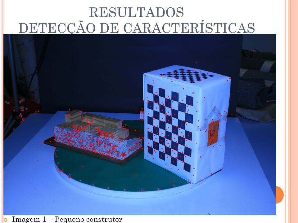 RESULTADOS DETECÇÃO DE CARACTERÍSTICAS Imagem 1 – Pequeno construtor