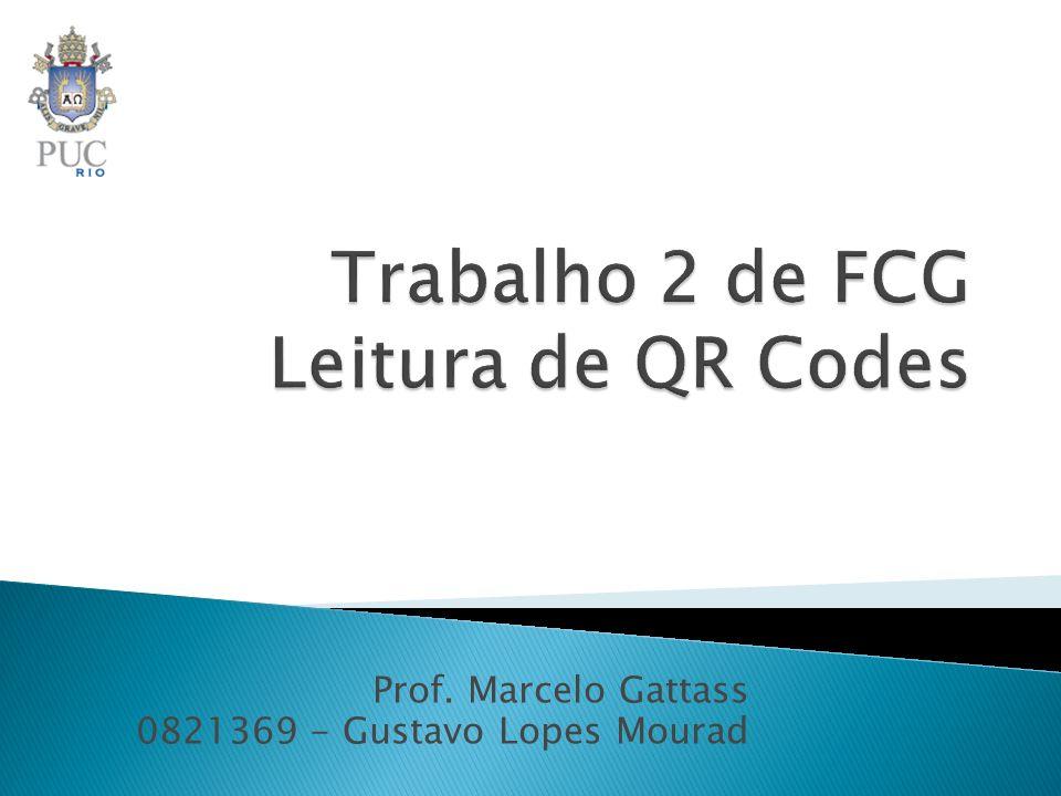 Prof. Marcelo Gattass 0821369 - Gustavo Lopes Mourad