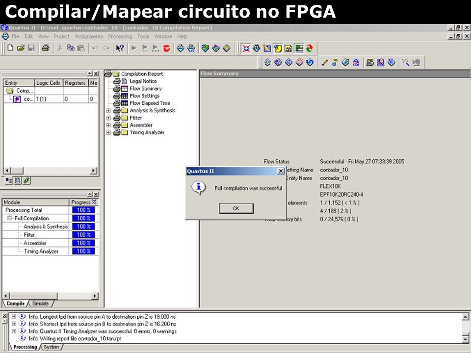 2. Compilar/mapear o circuito no FPGA 1. Salvar projeto Compilar/Mapear circuito no FPGA