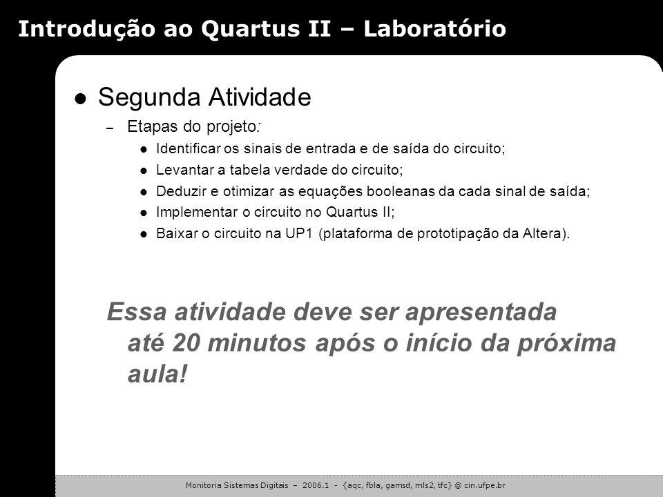 Monitoria Sistemas Digitais – 2006.1 - {aqc, fbla, gamsd, mls2, tfc} @ cin.ufpe.br Introdução ao Quartus II – Laboratório Segunda Atividade – Uma comp